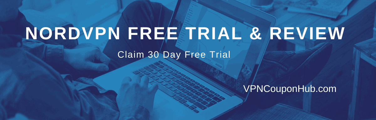 NordVPN Free Trial – Claim 30-Days Free Trial [Full Review Inside!]